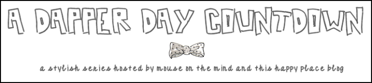 Dapper Day Countdown Hosted by Mouse on the Mind and This Happy Place Blog