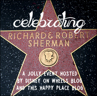 Sherman Brothers Blog Event by Disney on Wheels and This Happy Place Blog